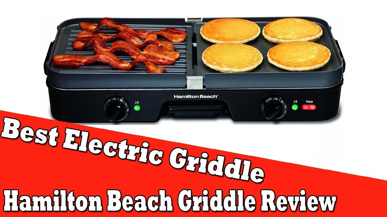 Best Electric Griddle For Pancakes Hamilton Beach 3 In 1 Multi Purpose Review