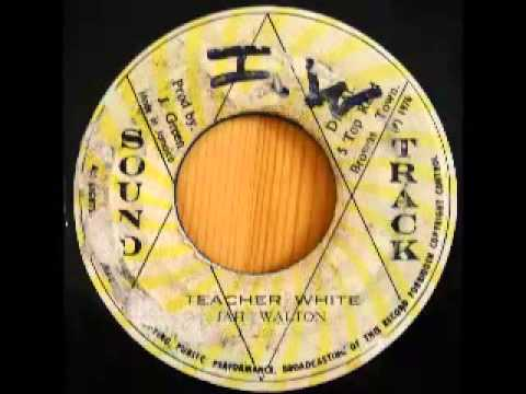 JAH WALTON + SOUND TRACK ALL STARS - Teacher white + teacher rock (1976 Sound track)