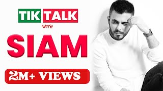 Tik Talk with Siam Ahmed l Episode 25