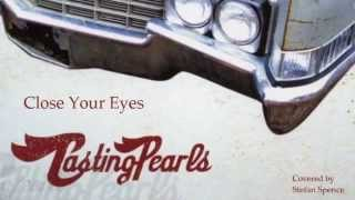Watch Casting Pearls Close Your Eyes video