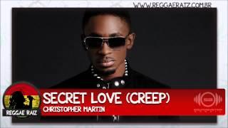 Christopher Martin - Secret Love (Creep)
