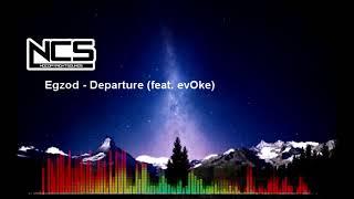 Egzod - Departure (feat. evOke) [NCS Release]