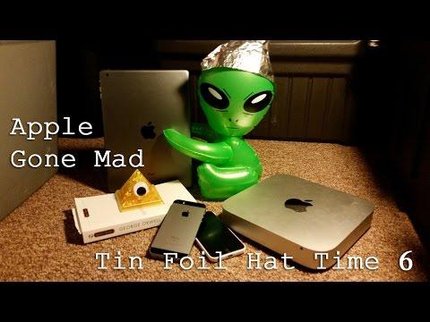 Apple Gone MAD! - Tin Foil Hat Time 6
