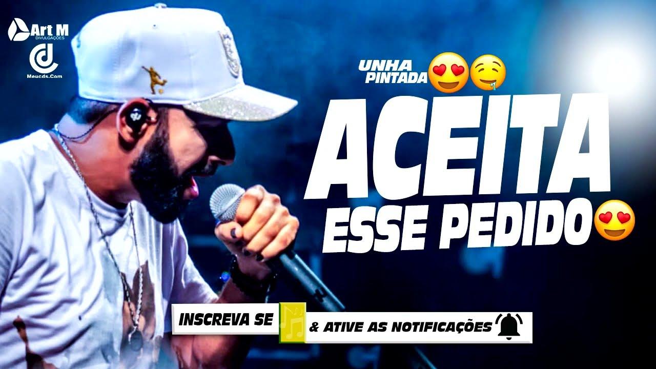 UNHA PINTADA 2020 - ACEITA ESSE PEDIDO - MÚSICAS NOVAS - CD NOVO - PROMOCIONAL DE AGOSTO 2020