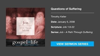 Questions of Suffering – Timothy Keller [Sermon]