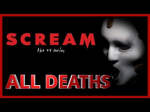 Scream The TV Series All Deaths   Kill Count
