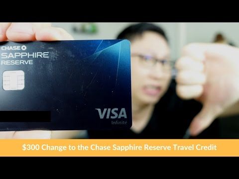 Big Update to the Chase Sapphire Reserve Travel Credit ($300 Loss?)