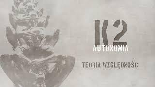K2 - Teoria względności | prod. Bardziej Matt, Joe Bravura | AUTONOMIA