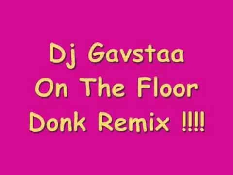 Dj Gavstaa On The Floor Donk Remix