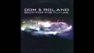 Dom and Roland- Back For The Future (2002)