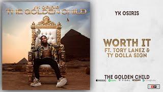 YK Osiris - Worth It Ft. Tory Lanez & Ty Dolla $ign [Remix] (The Golden Child)