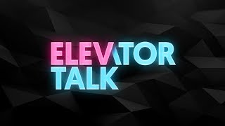 Elevator Talk Livestream Round 4: See New Products & Brand Refreshes