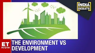 Are Environment Rules Being Diluted? | India Development Debate