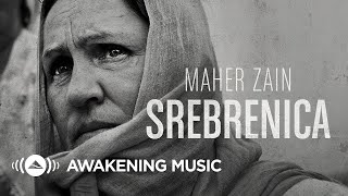 Download Maher Zain - Srebrenica | Official Video