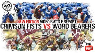 *9TH EDITION* Crimson Fists vs Word Bearers - Warhammer 40k Battle Report