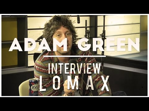 Adam Green - Interview Lomax