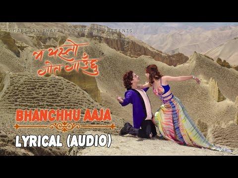 Bhanchhu Aaja    Ma Yesto Geet Gaauchu    म यस्तो गीत गाउछु     LYRICAL AUDIO