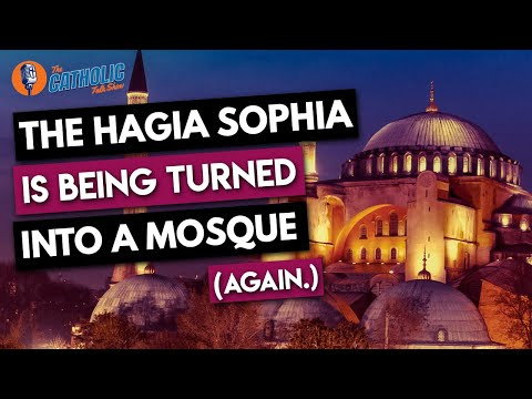 The Hagia Sophia Is Being Turned Into A Mosque… Again.