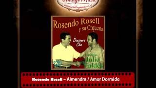 Rosendo Rosell Y Su Orquesta – Almendra – Amor Dormido (Perlas Cubanas)