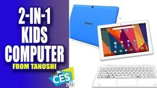 Tanoshi 2-in-1 Scholar Laptop Helps Get Children Computers