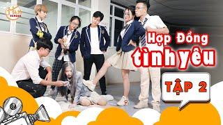 Hợp Đồng Tình Yêu - Tập 2 - Phim Tình Cảm Học Đường | Ham School
