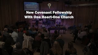 New Covenant Fellowship With One Heart-One Church / 2-2-20