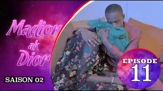 Madior Ak Dior - Episode 11 - Saison 2 - VOSTFR