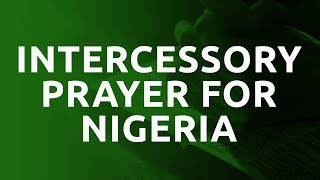 Powerful Intercessory Prayer For Nigeria || Somebody Pray Movement