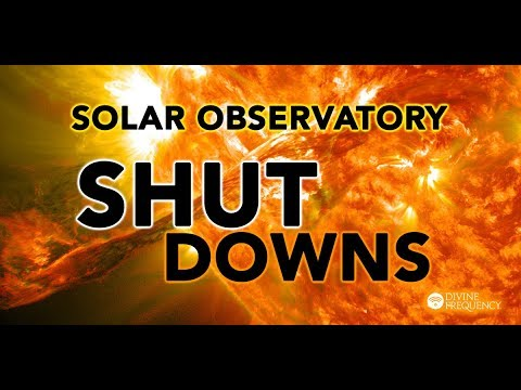 NEWS Solar Observatory Shut Downs- Planetary Shift Disclosure?