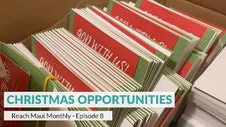 "Reach Maui Monthly, Episode 8: ""Christmas Opportunities"""