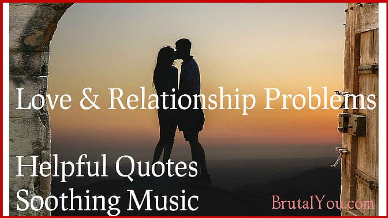 Love And Relationships Quotes ♥ 21 Beautiful Romantic Quotes About Relationship Problems
