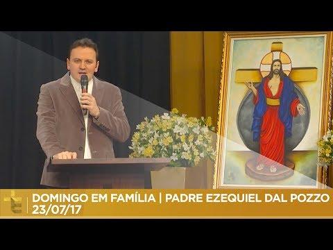 DOMINGO EM FAMÍLIA  PADRE EZEQUIEL DAL POZZO  23/07/17