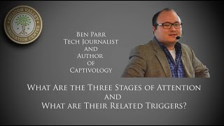 Ben Parr: What Are the Three Stages of Attention