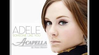 Adele - Someone Like You (Acapella)