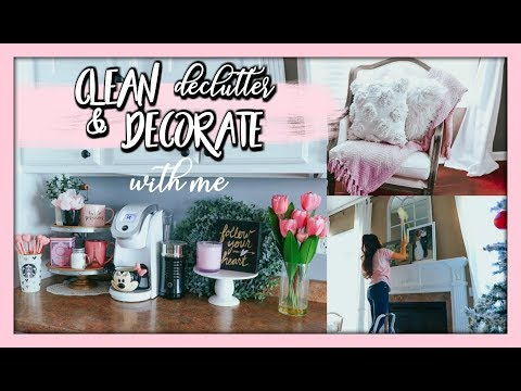 CLEAN, DECLUTTER, & DECORATE WITH ME! 2019