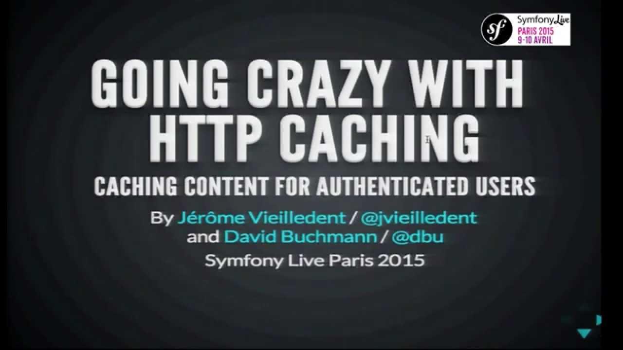SymfonyLive Paris 2015 - David Buchmann & Jérôme Vieilledent - Repousser les limites : HTTP cache