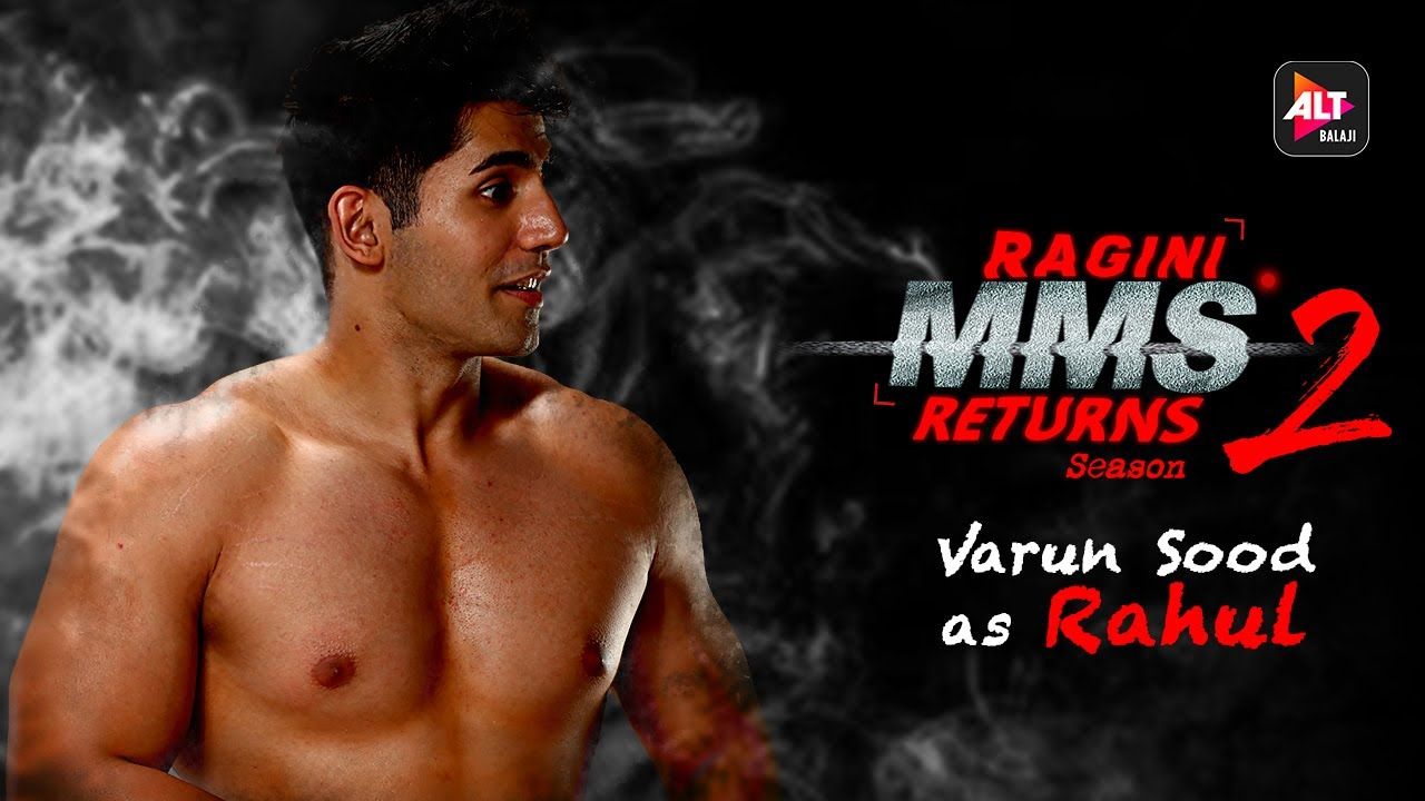 Download Ragini MMS Returns Season 2 | Meet Rahul | Varun Sood | Sunny Leone | Divya Agarwal | ALTBalaji