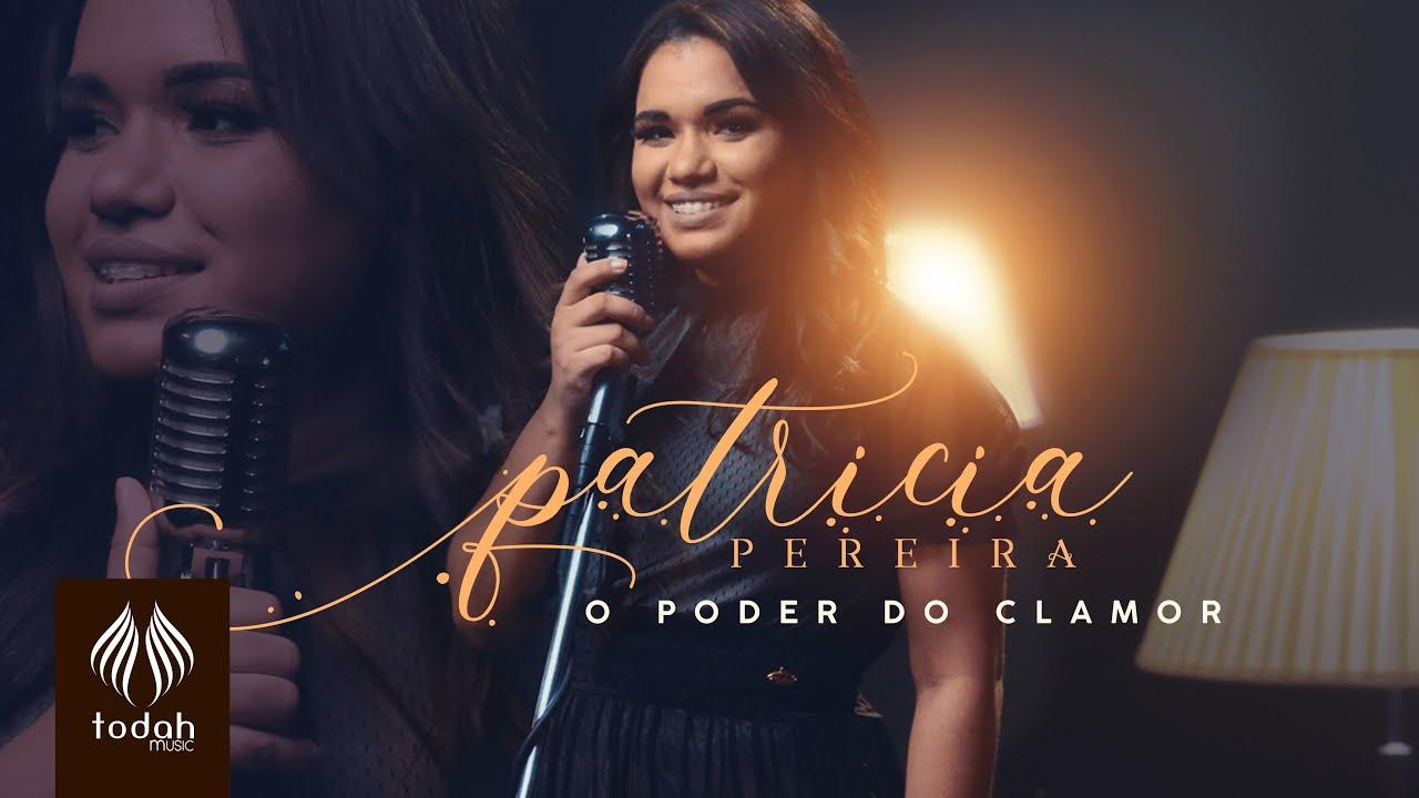 Patricia Pereira | O Poder do Clamor [Clipe Oficial] - YouTube