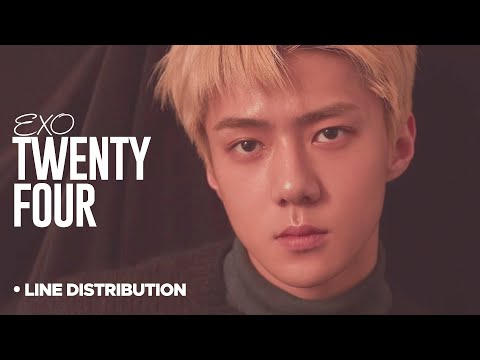 EXO - Twenty Four : Line Disribution (Color Coded | Xiumin, Chanyeol, Sehun, Kai)
