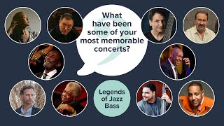 What Have Been Some of the Most Memorable Concerts You've Played? - Legends of Jazz Bass Q.3