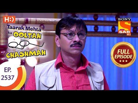 Taarak Mehta Ka Ooltah Chashmah – Ep 2537 – Full Episode – 21st August, 2018