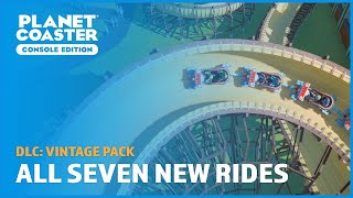 All Seven New Rides - Vintage Pack (DLC) - Planet Coaster: Console Edition