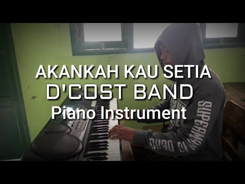 AKANKAH KAU SETIA D'COST BAND   Piano Instrument
