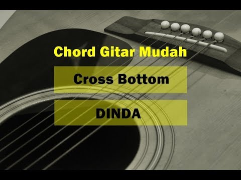 Kunci Gitar Mudah Cross Bottom Dinda G Youtube