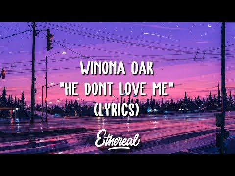 Baixar Winona Oak - He Don't Love Me (Lyrics)