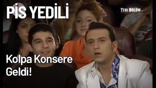 Kolpa Konsere Geldi! - Pis Yedili 21. Bölüm
