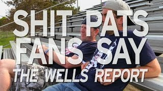 Shit Pats Fans Say: The Wells Report
