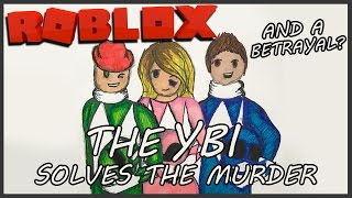 THE YBI SOLVES THE MURDER IN ROBLOX MURDER MYSTERY 2 AND A BETRAYAL!?| With TwistedPandora & Zachary