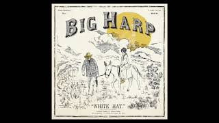 Big Harp - Steady Hand Behind the Wheel [Official Audio]