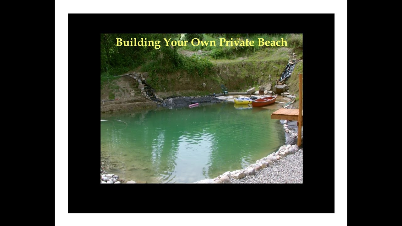 5 building your own private beach swimming pond youtube for Build your own building